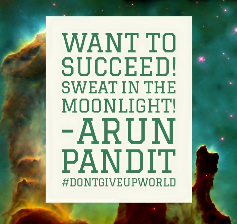 Quote on Moonlight , Sweat & Success by Arun Pandit Quote on Moonlight Sweat Success by Arun Pandit