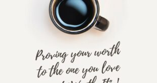 Quote on Proving your Worth to your Love by Arun Pandit Quote on Proving your Worth to your Love by Arun Pandit