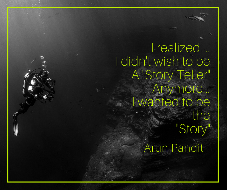 Quote on being the Story not the Storyteller by Arun Pandit Quote on being the Story not the Storyteller by Arun Pandit