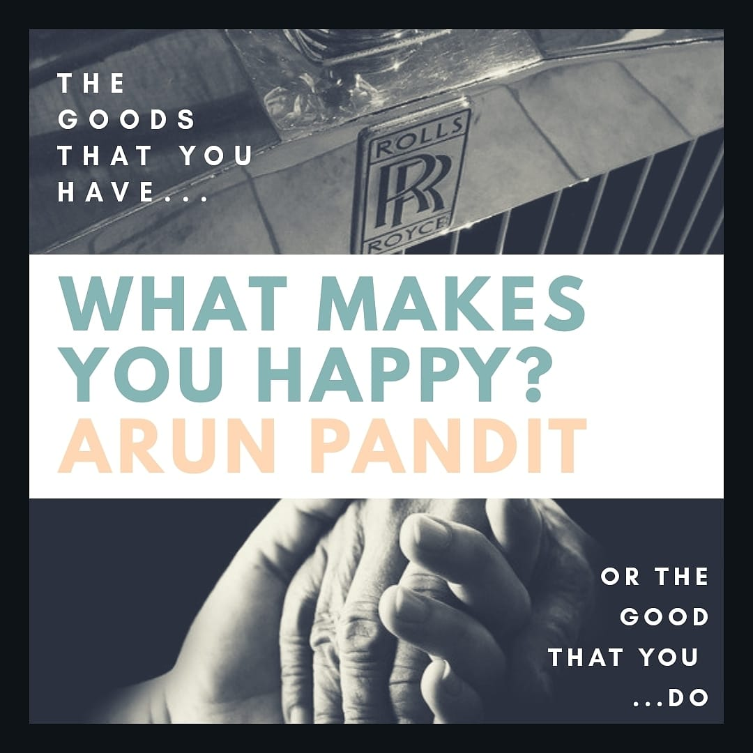 Quote What makes you happy ? by Arun Pandit Quote What makes you happy by Arun Pandit