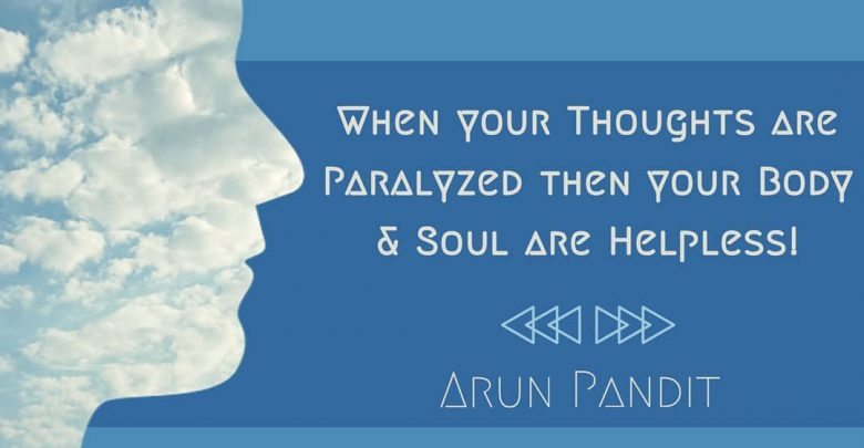 Photo of Quote on Paralysis of the mind by Arun Pandit
