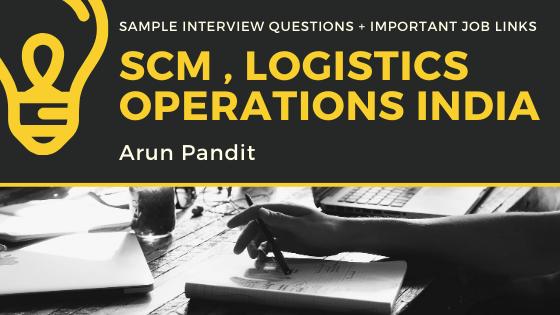 Interview Questions for Operations , Logistics , SCM related profiles & 50+ Job Links Logistics SCm Operations Jobs Interview Questions