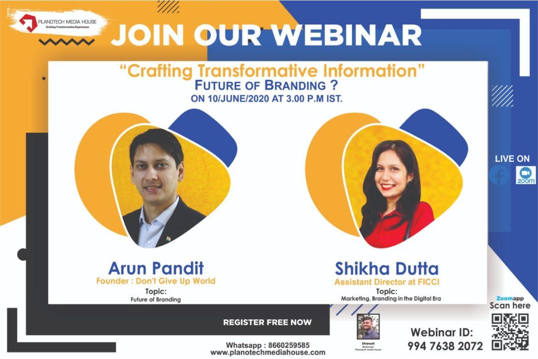 Future of Branding Webinar by Planotech Media House: Arun Pandit Arun Pandit Future of Branding Plantech Media 10th June 2020
