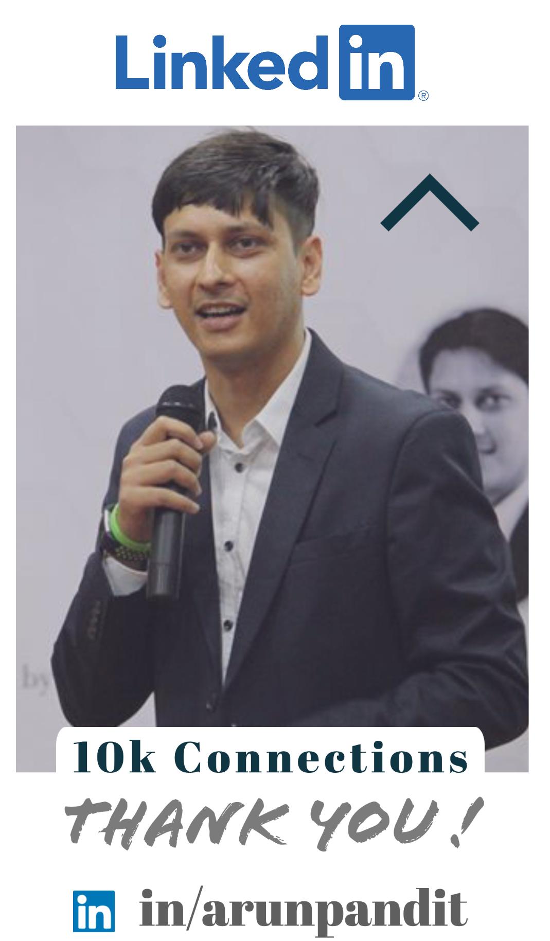 Linkedin 10000 Connections Achievement Arun Pandit Arun Pandit Linkedin 10000 Connections