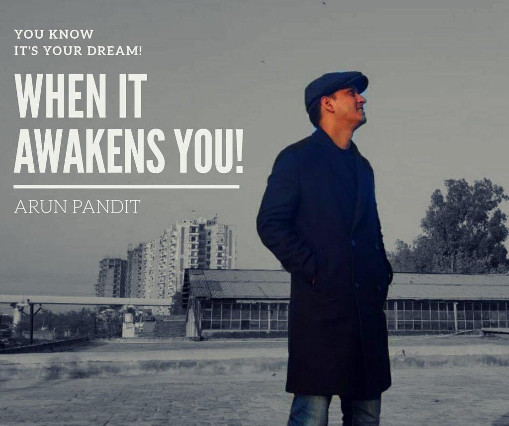 Quote on Dreams & Awakening by Arun Pandit